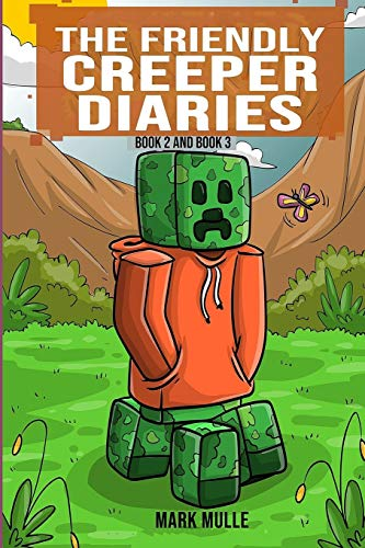 9781533477194: The Friendly Creeper Diaries, Book 2 and Book 3: (An Unofficial Minecraft Book for Kids Ages 9 - 12 (Preteen)