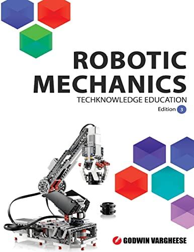 9781533477217: Robotic Mechanics: Edition 3