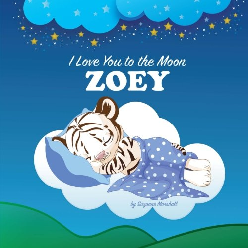 9781533479105: I Love You to the Moon, Zoey: Personalized Books & Bedtime Stories (Bedtime Stories with Goodnight Poems)