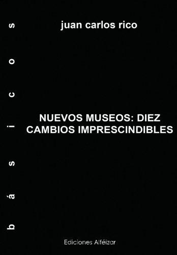 9781533480408: Nuevos Museos: Diez Cambios Imprescindibles: Volume 1 (Monografías)
