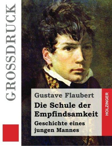 9781533480729: Die Schule der Empfindsamkeit (Großdruck): Geschichte eines jungen Mannes (German Edition)