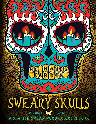 9781533481047: Sweary Skulls: A Spanish Swear Word Coloring Book: Midnight Edition: Dia De Los Muertos & Day of the Dead Sugar Skull Colouring Book On Dramatic ... Mindful Meditation & Art Color Therapy)