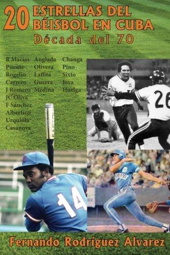 9781533481382: 20 Estrellas del béisbol en Cuba: Década del 70 (Spanish Edition)