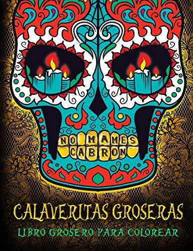 9781533481481: Calaveritas Groseras: Libro Grosero Para Colorear: Un ...