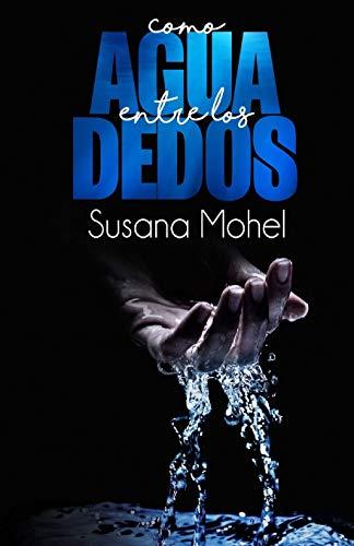 9781533481504: Como agua entre los dedos (Spanish Edition)
