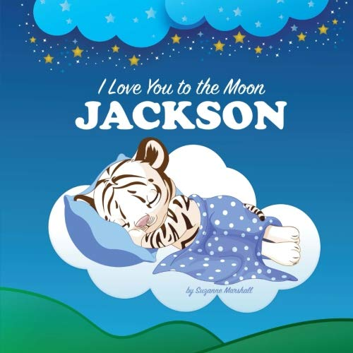 9781533484574: I Love You to the Moon, Jackson: Personalized Books & Bedtime Stories (Personalized Children's Books with Bedtime Stories)