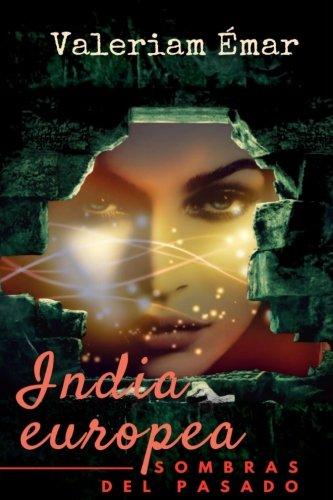 India Europea: Sombras del Pasado (Paperback): Valeriam Emar