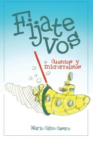 9781533488145: Fijate vos: Cuentos y microrrelatos (Spanish Edition)