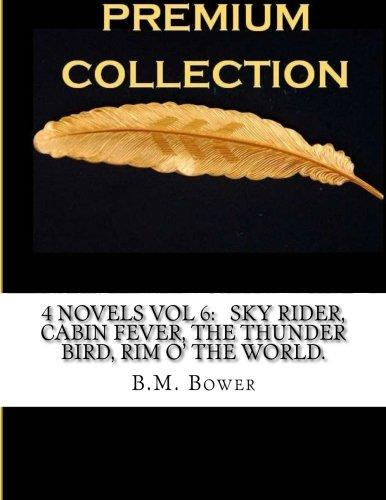 4 Novels Vol 6: Sky Rider, Cabin: Bower, B.M.