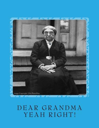 9781533490452: DEAR GRANDMA (Yeah Right!): Im Spending My Grandkids Inheritance
