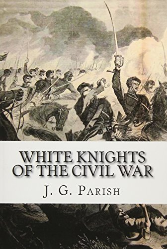 9781533491152: White Knights of the Civil War: The Jones County Mississippi soldiers of Knights Company who defied the Confederacy and fought for the Union