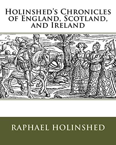 Holinshed's Chronicles of England, Scotland, and Ireland: Holinshed, MR Raphael