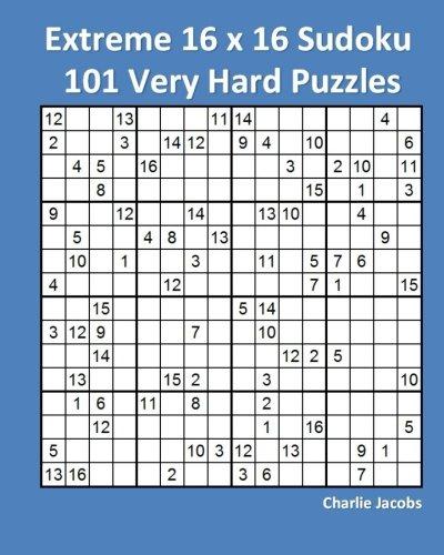 9781533492890: Extreme 16 x 16 Sudoku 101 Very Hard Puzzles