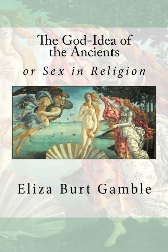 9781533500861: The God-Idea of the Ancients: or Sex in Religion