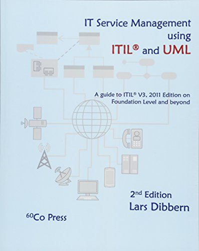 9781533502049: IT Service Management using ITIL® and UML, 2nd edition: A guide to IT service management and ITIL® V3, 2011 Edition on Foundation Level and beyond