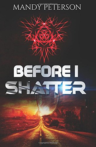 9781533504623: Before I Shatter (Volume 1)