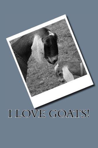 9781533507884: I Love Goats!