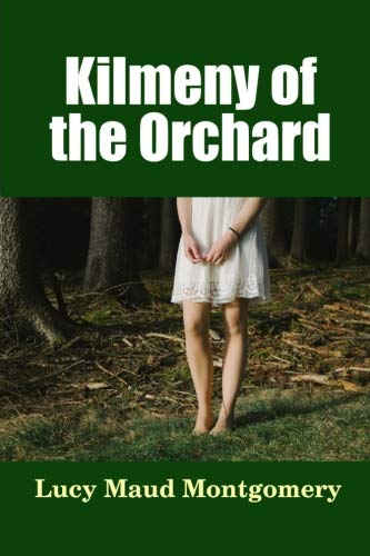 9781533515308: Kilmeny of the Orchard (Classics You Should Know) (Volume 16)