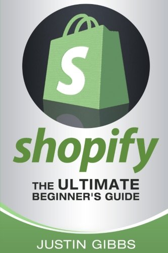 9781533522771: Shopify: The Ultimate Beginner's Guide