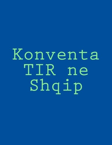 9781533525659: Konventa TIR ne Shqip (Albanian Edition)