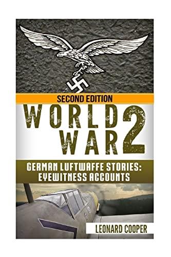 9781533529947: World War 2: German Luftwaffe Stories: Eyewitness Accounts