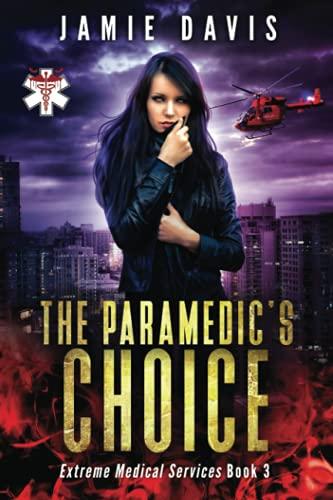 The Paramedic's Choice (Extreme Medical Services) (Volume: Davis, Jamie