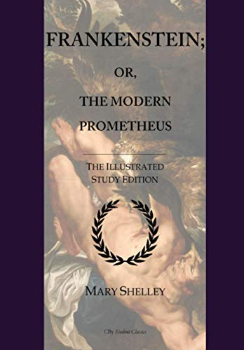 9781533532381: Frankenstein; or, The Modern Prometheus: GCSE English Illustrated Student Edition with wide annotation friendly margins