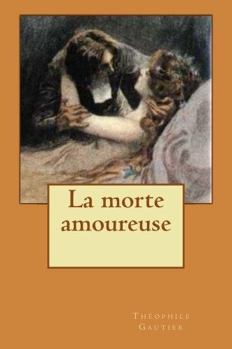 La morte amoureuse: Gautier, Th?ophile