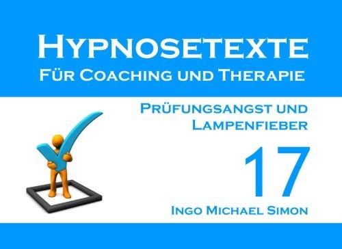 9781533535023: Hypnosetexte für Coaching und Therapie. Band 17: Prüfungsangst und Lampenfieber