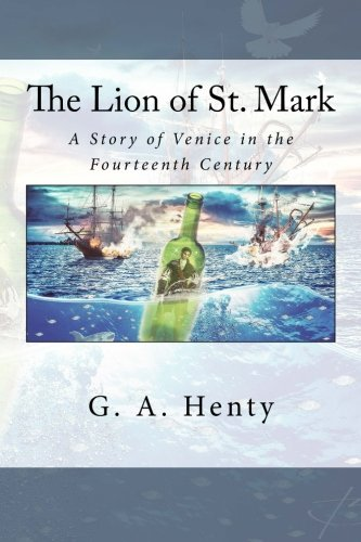 9781533535856: The Lion of St. Mark: A Story of Venice in the Fourteenth Century