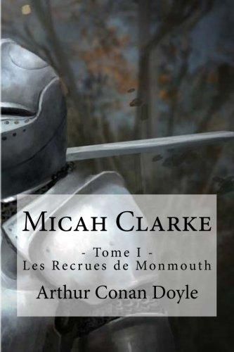 Micah Clarke: - Tome I - Les: Doyle, Arthur Conan