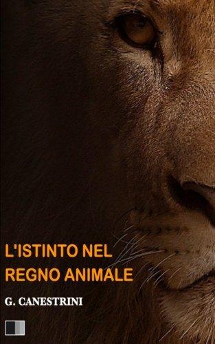 L'Istinto Nel Regno Animale: Canestrini, Giovanni