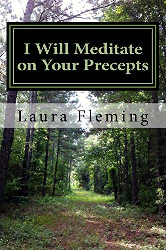 9781533536174: I Will Meditate on Your Precepts: 22 Studies in Psalm 119