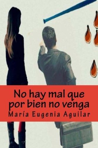 9781533536235: No hay mal que por bien no venga (Spanish Edition)