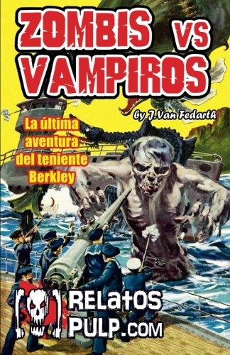 9781533536389: Zombis contra Vampiros. La última aventura del teniente Berkley