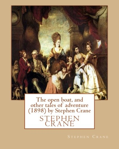 9781533537218: The open boat, and other tales of adventure (1898) by Stephen Crane