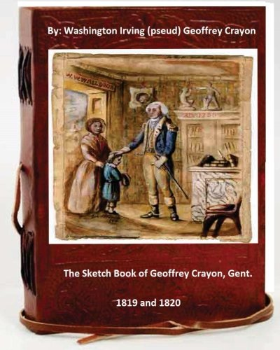 9781533539083: The sketch book of Geoffrey Crayon, gent. By: Washington Irving ( pseud. Geoffrey Crayon )