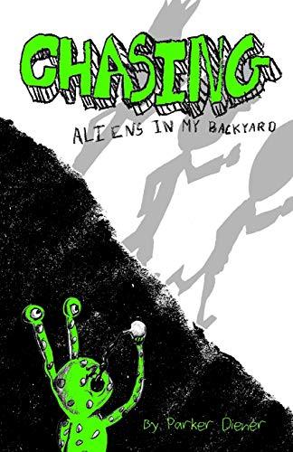 9781533543301: Chasing Aliens in My Backyard