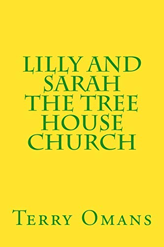 9781533544391: Lilly And Sarah The Tree House Church (Volume 12)