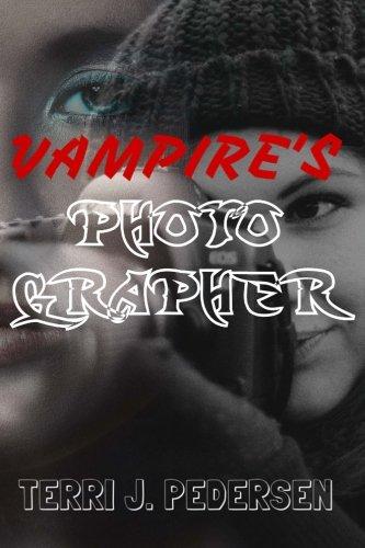 Vampire s Photographer (Paperback): Terri J Pedersen