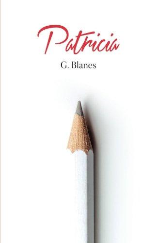 9781533551153: Patricia: Una nueva relación que lo cambiará todo (Spanish Edition)