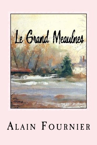 9781533551580: Le Grand Meaulnes (French Edition)
