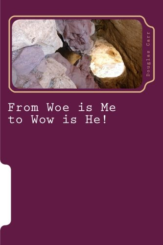 9781533553430: From Woe is Me to Wow is He!: Breaking Seven Core Curses ~ Invoking Seven Key Blessings