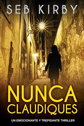 9781533553560: Nunca Claudiques: Un emocionante y trepidante thriller (James Blake) (Volume 1) (Spanish Edition)