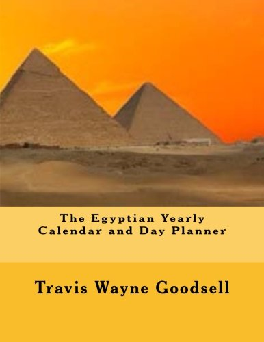 9781533554574: The Egyptian Yearly Calendar and Day Planner