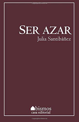Ser Azar (Paperback): Julia Santibanez