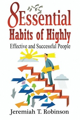 9781533558817: 8 Essential Habits of Highly Effective and Successful People (Inspired by Grant Cardone, Stephen Covey) (Volume 1) (Latvian Edition)