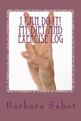 9781533560681: I Can Do It! My Diet and Exercise Log