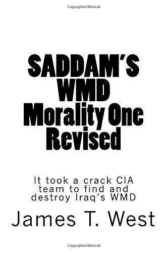 9781533560995: SADDAM'S WMD, Morality One Revised: A crack CIA team found what no one else could.
