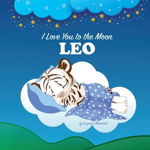 9781533562500: I Love You to the Moon, Leo: Personalized Books & Bedtime Stories (Personalized Children's Books with Bedtime Stories)